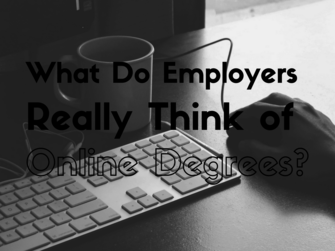 Content what do employers really think of online degrees